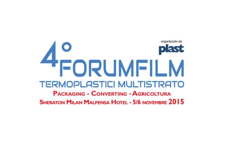 4° FORUM FILM Termoplastici Multistrato – Sheraton Milano Malpensa Hotel – 5-6 Novembre 2015