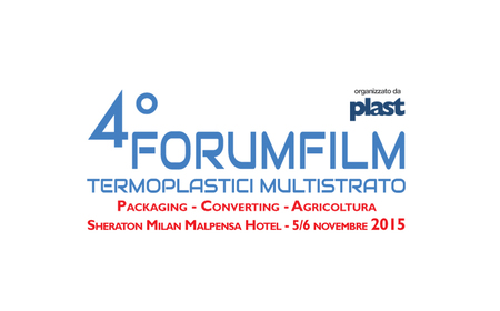 4° FORUM  Multilayer Thermoplastic FILM – Sheraton Milano Malpensa Hotel – 5-6 November 2015